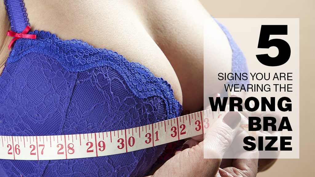 3a027aee1e 5 Signs You Are Wearing the Wrong Bra Size